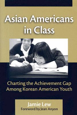 Asian Americans in Class By Lew, Jamie